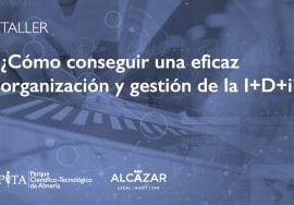 Taller: Consigue una eficaz organización y gestión de la I+D+i, Alcázar Abogados - Expertos reestructuraciones empresariales o societarias.